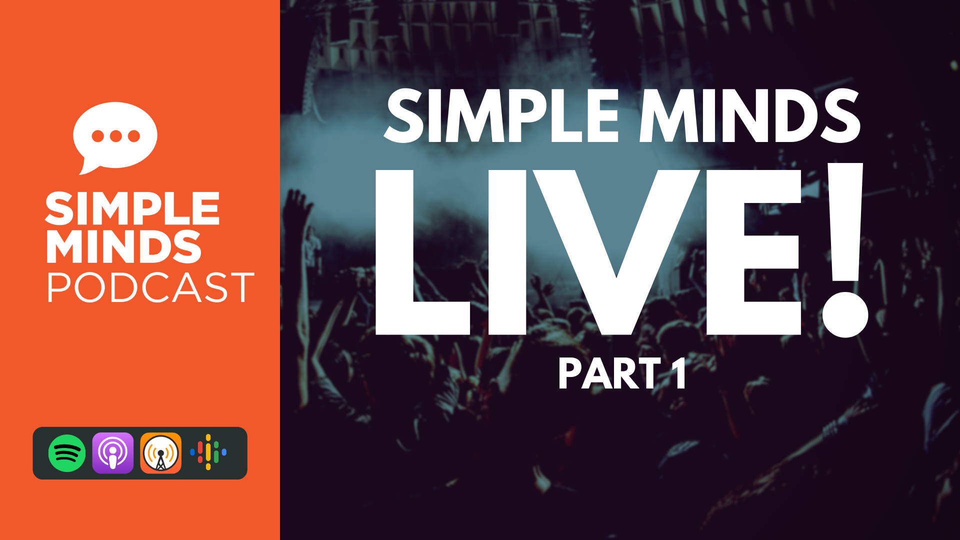Simple Minds Podcast Live! Part 1